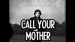 Watch Johnny Cash Call Your Mother video