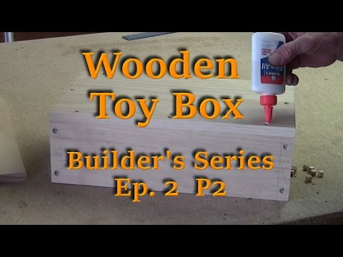 Building a Wooden Toy Box - Builder's Series Ep. 2 P2