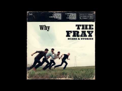 Why - The Fray(Scars and Stories)