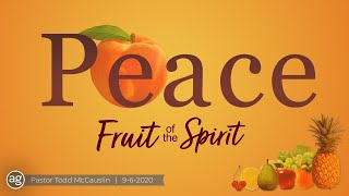 Fruit of the Spirit: Peace  |  9-6-2020