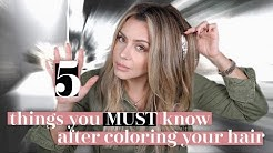 5 Things You MUST Know After Coloring Your Hair