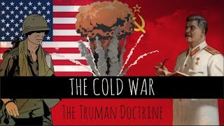The Cold War: The Truman Doctrine - Episode 7
