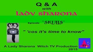 "Q & A Series ith Lady Sharona ""Skulls"""