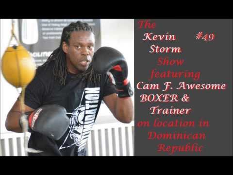 49 The Kevin Storm Show w/ Boxer Cam F. Awesome in Dominican Republic