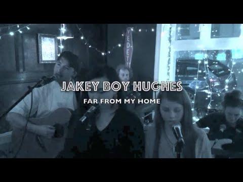 Jakey Boy Hughes - Far From My Home
