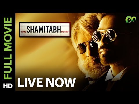 Shamitabh | Full Movie Live on Eros Now |...
