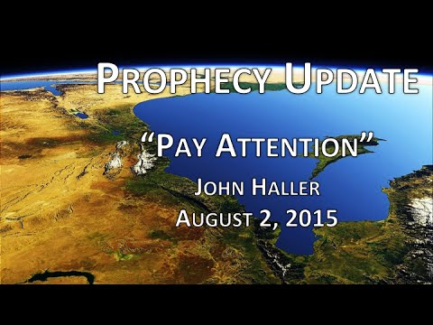"2015 08 02 John Haller Prophecy Update ""Pay Attention"""