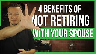 4 benefits of NOT retiring at same time as spouse.