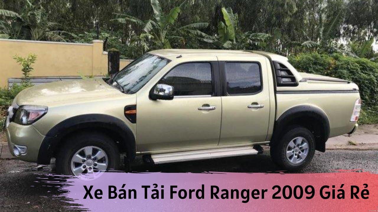Báo giá xe ô tô cũ Ford Ranger đời 2009 xe bán tải giá rẻ
