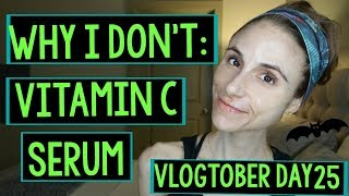 Vlogtober Day 25: WHY I DON'T USE VITAMIN C SERUM|Dr Dray