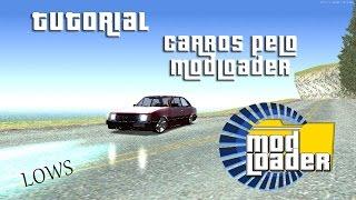 GTA SA ➨ Tutorial como colocar carros pelo Modloader  [LOW SANTOS]