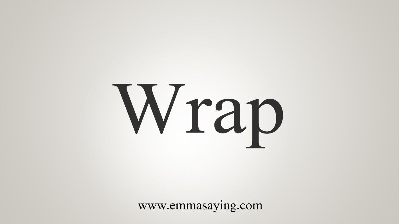 How To Say Wrap