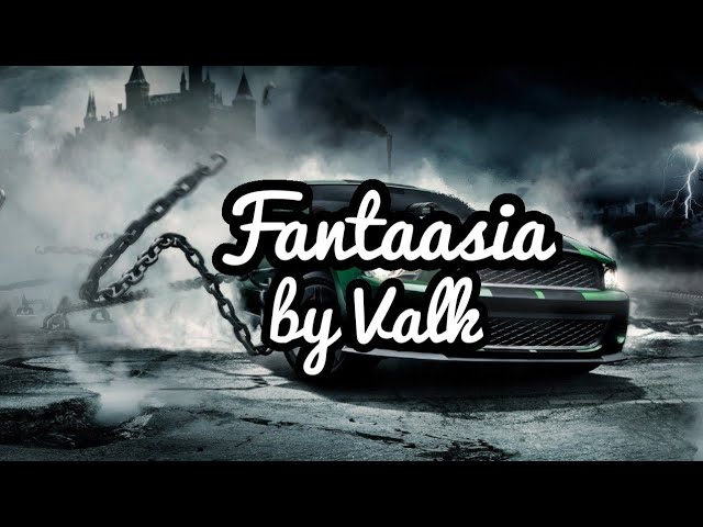 Valk - Fantaasia (bass boosted)