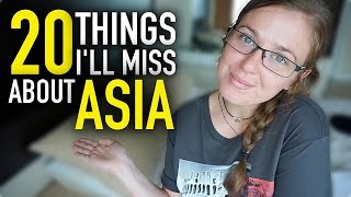20 Things I'll Miss About ASIA!