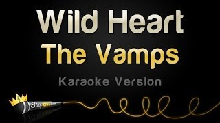 The Vamps - Wild Heart (Karaoke Version)