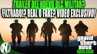 TRAILER DEL NUEVO DLC MILITAR GTA 5 Online!? FILTRADO? REAL O FAKE? VIDEO EXCLUSIVO!! GTA 5 1.38