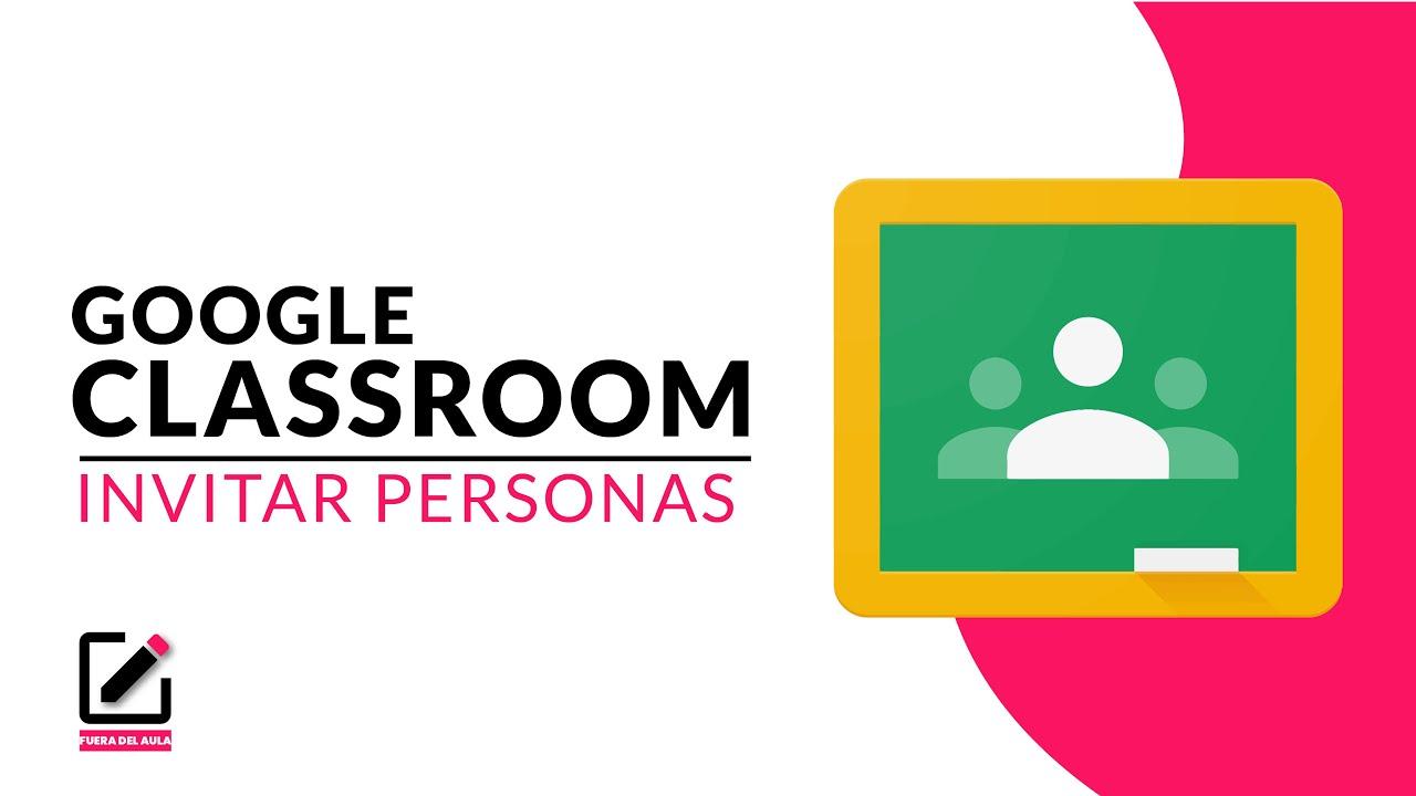 Invitar personas a classroom