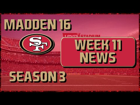 Madden 16 Franchise: San Francisco 49ers | Year 3, Week 11 News