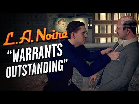 LA Noire Remaster - Case #3 - Warrants Outstanding