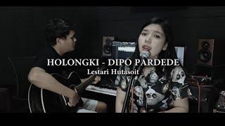 HOLONGKI - DIPO PARDEDE (Cover Lestari Hutasoit)