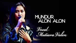 "MUTIARA VALEN COVER "" MUNDUR ALON ALON"" LIVE NEW SIGNAL SIMPENAN 30 OKTOBER 2019"