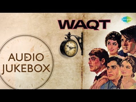 'Waqt' Movie Songs | Old Hindi Songs | Audio Jukebox