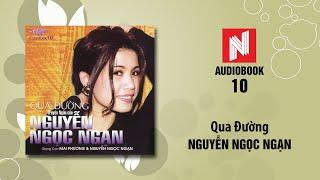 Nguyễn Ngọc Ngạn | Qua Đường (Audiobook 10)