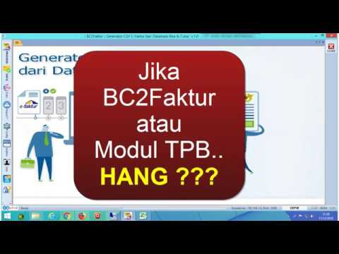 Solusi Jika Sistem BC2faktur/ Modul TPB Ngehang