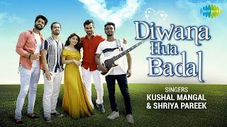 Download Diwana Hua Badal | Kushal Mangal | Shriya Pareek | Cover Song | Official Video