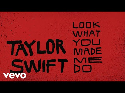"Taylor Swift - New Song ""Look What You Made Me Do"""