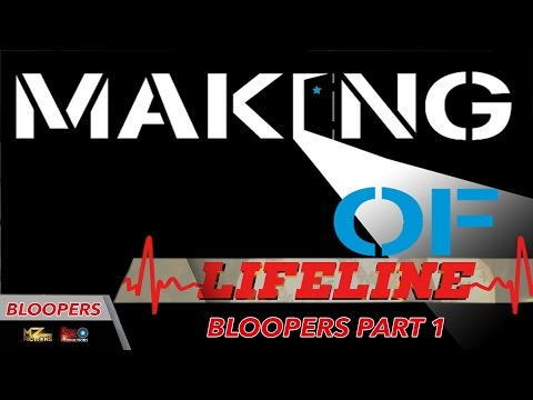 Lifeline Behind The Scenes - Bloopers Part 1