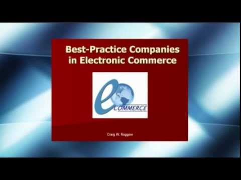 Best-Practice Companies in Electronic Commerce  by Craig Roggow