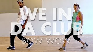 We In Da Club - Bow Wow | Hip-Hop Dance Choreography