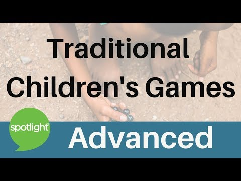 """""""Traditional Children's Games"""" - ADVANCED - practice English with Spotlight"""