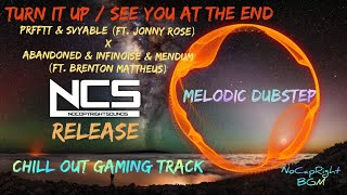 Best Gaming Music Mix, NCS Mashup Track Mix MELODIC DUBSTEP ♫ Turn It Up / See You At The End ♫