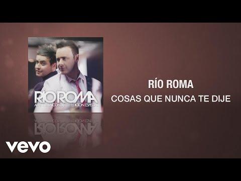 Río Roma - Cosas Que Nunca Te Dije