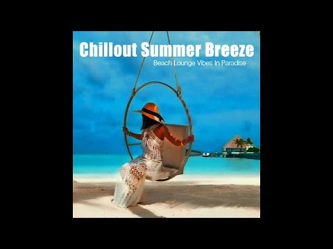 Chillout Summer Breeze - Beach Lounge Vibes In Paradise del Mar (Continuous Cafe Mix) ▶ Chill2Chill