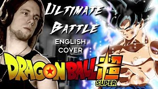 Ultimate Battle English Metal Cover Dragon Ball Super - Goku Ultra Instinct VS Jiren.mp3