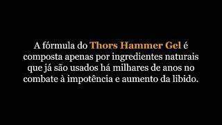 Thors Hammer Gel Funciona Mesmo