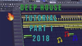 *NEW* How To Make Deep House | FL Studio 12 | 2018 [Tutorial Part #1] (Drums)