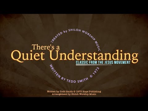 """""""there-is-a-quiet-understanding""""-classic-from-the-jesus-movement--w-chords-&-lyrics"""