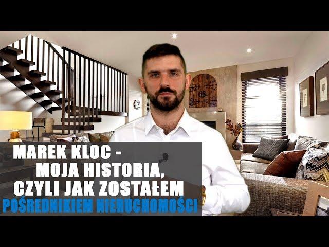 Marek Kloc - moja historia, czyli jak zostałem Pośrednikiem #1