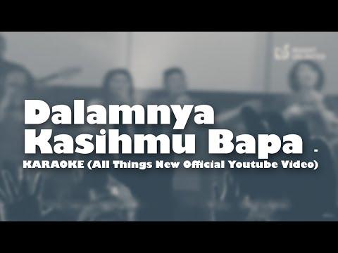 Dalamnya Kasihmu Bapa - KARAOKE (All Things New Official Youtube Video)
