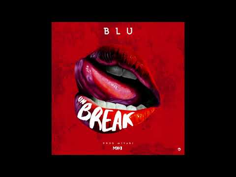 Blu - Un Break ( Prod. By Miyabi )
