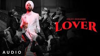 LOVER: Diljit Dosanjh (Official Audio) Intense | Raj Ranjodh | MoonChild Era | Latest Song 2021