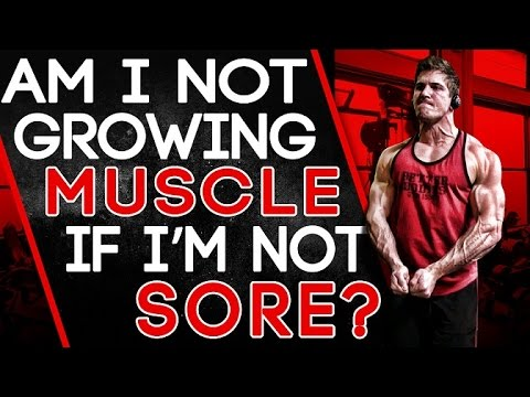 Thumbnail: Am I Not Growing Muscle If I'm Not Sore? - A Guide to Muscle Growth