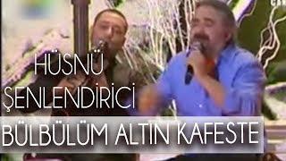 Hüsnü Şenlendirici & Volkan Konak - Bülbülüm Altın Kafeste