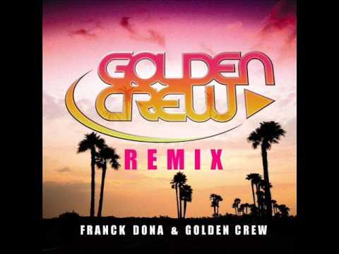 REMIX GOLDEN CREW - Viens me voir (Franck Dona & Golden Crew - official video)