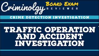 Traffic Operation and Accident Investigation; CRIMINOLOGY BOARD EXAM REVIEWER [Audio Reviewer]