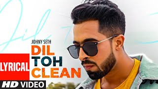 Johny Seth: Dil Toh Clean Official Lyrical Song   Latest Punjabi Songs 2020   T-Series #PunjabiSong